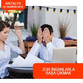 Zor İnsanlarla Başa Çıkmak / Antalya